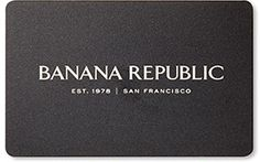 Banana Republic Gift Card... my new favorite!