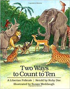 Book cover from Macmillan Two Ways to Count to Ten is a Liberian folktale, retold and brought to life by Ruby Dee. The leopard king is . Strongest Animal, Animal Fails, Skip Counting, Summer Reading Lists, Jungle Animals, Retelling, Used Books, Fairy Tales, Creatures