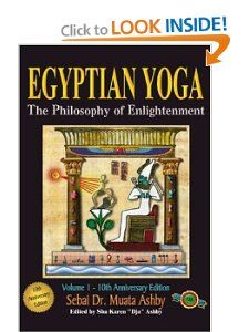 Awesome book!!!  Egyptian Yoga: The Philosophy of Enlightenment: Muata Ashby: 9781884564017: Amazon.com: Books