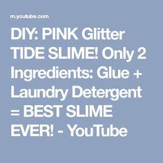 DIY: PINK Glitter TIDE SLIME! Only 2 Ingredients: Glue + Laundry Detergent = BEST SLIME EVER! - YouTube