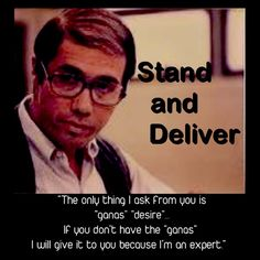 Jaime Escalante- Stand and Deliver Tv Quotes, Movie Quotes, Motivational Quotes, Inspirational Quotes, Freedom Writers, Mexicans Be Like, Stand And Deliver, Teaching Quotes, Dangerous Minds