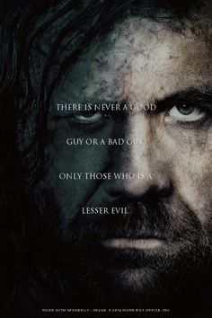 There is never a good guy or a bad guy. Only those who is a lesser evil. Hound Game Of Thrones, Game Of Thrones Poster, Game Of Thrones Facts, Got Game Of Thrones, Game Of Thrones Quotes, Game Of Thrones Funny, Bad Men Quotes, Got Quotes, Drama Quotes