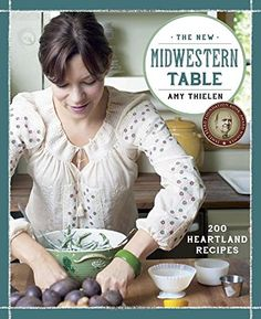 The New Midwestern Table: 200 Heartland Recipes by Amy Thielen http://smile.amazon.com/dp/0307954870/ref=cm_sw_r_pi_dp_L6Novb1R29C8M