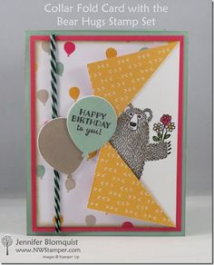 Bear Hugs Birthday Card with the Collar Fold Technique - Northwest Stamper Fun Fold Cards, Folded Cards, Cool Cards, Happpy Birthday, Step Card, Kids Birthday Cards, Bear Birthday, Birthday Wishes, Stamping Up Cards