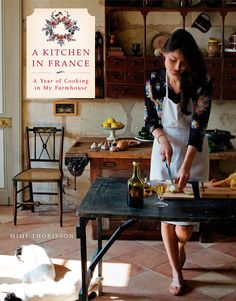 I want to cook for a year in a farmhouse in France...