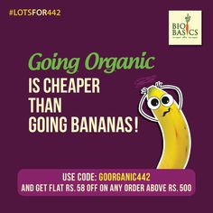 Guess what? No need to go bananas if you are going for Bio Basics. Use the code: for orders worth 500 and you will get Go Bananas, Organic Recipes, Coding, In This Moment, Programming
