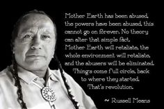 Native American Healing Quotes | Native American Russel Means quote | Light Feather of the North