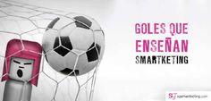 146 - Goles que enseñan Smartketing. http://sgsmartketing.com/blog/2014/07/goles-que-ensenan-smartketing #smartketing