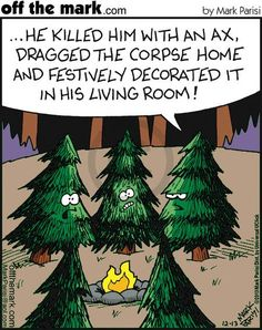 Killed The Tree funny jokes funny quotes humor christmas christmas tree christmas quotes christmas quote christmas humor Funny Cartoons, Funny Comics, Funny Memes, Hilarious Quotes, Elf Memes, Ironic Memes, Funny Phrases, Campfire Stories, Mal Humor