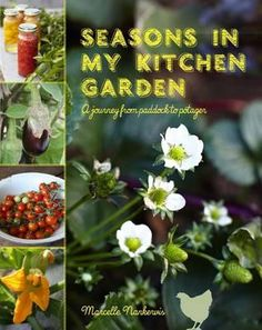 Seasons in My Kitchen Garden - Journey from Paddock to Potager