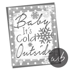 Baby Its Cold Outside 8x10 Printable Instant by WinkberryDesign