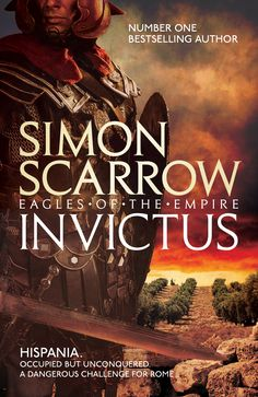 Buy Invictus (Eagles of the Empire by Simon Scarrow at Mighty Ape NZ. The Sunday Times bestesller. INVICTUS is a gripping, authentic and exciting novel of the Roman army from bestselling author Simon Scarrow. Empire, Bernard Cornwell, The Sunday Times, Historical Fiction, Reading Online, Bestselling Author, Eagles, New Books, Novels