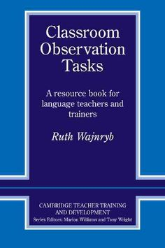 Classroom Observation Tasks: A Resource Book for Language Teachers and Trainers