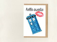 HELLO SWEETIE . greeting card . dr who . tardis geek whovian .