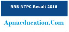RRB Secunderabad Result 2016 - Non Technical (NTPC) Expected Cut off Merit list…