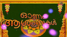 Onam, Wishes, Images, Greetings, Animation, Whatsapp Videos, 2016, Happy...