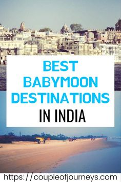 If you're planning a babymoon in India, here's your perfect guide that has details on the best babymoon destinations in India including tips on when to go on a babymoon and things to do on a babymoon, etc. China Travel, India Travel, Japan Travel, Travel Ideas, Travel Inspiration, Travel Tips, Best Places To Travel, Cool Places To Visit, Travel Couple