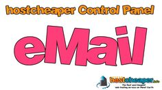 hostcheaper control panel - email  The Best and Cheapest Web Hosting services on Planet Earth https://www.hostcheaper.info