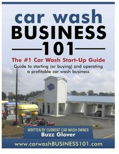 Car Wash Business 101: The #1 Car Wash Start-Up Guide
