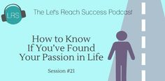 how to know if you've found your passion in life - podcast episode