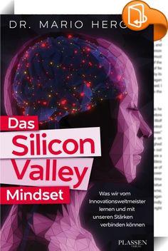 Das Silicon Valley Mindset    ::  »Das Silicon-Valley-Mindset« beschreibt, warum Menschen und Unternehmen im Silicon Valley so extrem innovativ sind und derzeit unternehmerisch dem Rest der Welt überlegen erscheinen. Das Silicon Valley ist eine schier unerschöpfliche Quelle an Innovationen, die immensen Einfluss auf Wirtschaft und Gesellschaft weltweit ausüben. Viele Europäer betrachten diese Entwicklungen skeptisch und werden darin von Medien und deren Experten bestärkt, die sich in P...