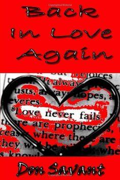 Back In Love Again by Don Savant, http://www.amazon.com/dp/1105711870/ref=cm_sw_r_pi_dp_cojkqb03A1R82