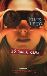 Só com o olhar - Julie Leto - Harlequin