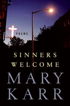 "Read ""Sinners Welcome Poems"" by Mary Karr available from Rakuten Kobo. Mary Karr describes herself as a black-belt sinner, and this -- her fourth collection of poems --traces her improbable j. Best Poetry Books, New Books, Books To Read, Mary Karr, National Poetry Month, Book Of Poems, Collection Of Poems, American Poets"