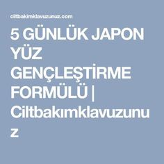 5 GÜNLÜK JAPON YÜZ GENÇLEŞTİRME FORMÜLÜ | Ciltbakımklavuzunuz Diy Beauty, Beauty Hacks, Spring Tutorial, Homemade Skin Care, Diy Hairstyles, Health Tips, Health Fitness, Women Health, Yoga