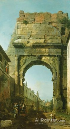 Giovanni Antonio Canal (called Canaletto),Arch Of Titus oil painting reproductions for sale