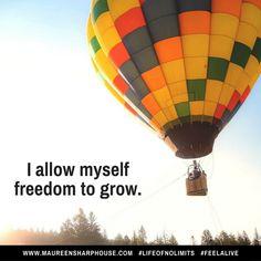 I allow myself freedom to grow.