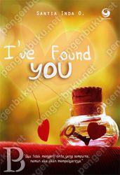"I've Found You | Toko Buku Online PengenBuku.NET | Santia Inda | ""Adakah Cinta Pertama yang menjadi Cinta Terakhir?!""    Glaudia Tyra selalu berpikir akan kebenaran itu, ia hanya gadis biasa yang sama sekali belum pernah mengetahui arti cinta dan belum pernah mempunyai pasangan. Satu hal yang menjadi hambatan untuknya, yaitu ""sang Mama yang selalu menganggapnya anak kecil dan belum cukup umur untuk mengenal lelaki.""  Rp30,000 / Rp25,500 (15% Off)"
