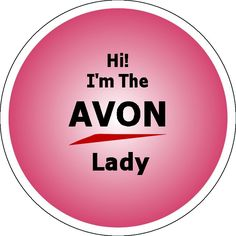 Avon Calling!! I am an Avon lady so if if any of you ladies need anything, you can let me know :)