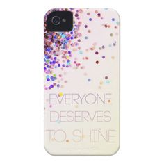 """""""Everyone Deserves To Shine"""" Glitter iPhone Case We should sell these and change shine to sparkle *lightbulb*"""