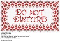 Design: Do Not Disturb Subversive Sampler Size: 185w x 97h Designer: Kell Smurthwaite, Kincavel Krosses Permissions: This design is copyright to Kell Smurthwaite and Kincavel Krosses You may use, c...