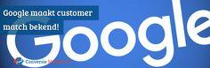Google maakt customer match bekend! Wat dit inhoud leest u op ons nieuwe blog:  http://conversiemarketeers.nl/blog/online-adverteren/customer-match/  #blog #customer #match