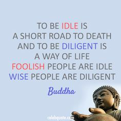 Buddha Quote (About death, diligent, foolish, idle, wise)