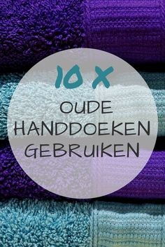 10 tips om oude handdoeken opnieuw te gebruiken