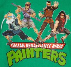 Italian Renaissance Ninja Painters Shirt | TMNT | Follow here http://pinterest.com/cakespinyoface/geekery/ for even more Geekery-- art, tech and more!