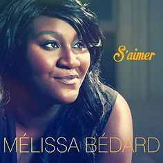 Melissa Bedard - S'aimer