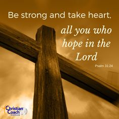 Be strong and take heart, all you who hope in the Lord. Psalm 31:24 #wordofGod #verseoftheday #CCInstitute Scriptures, Bible Verses, Psalm 31, Christian Life Coaching, Life Coach Training, Take Heart, Verse Of The Day, Word Of God, Christian Quotes