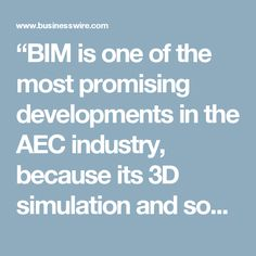 """BIM is one of the most promising developments in the AEC industry, because its 3D simulation and sophisticated technical collaboration allows owners, architects, engineers, and contractors to visualize what is to be built and identify potential design, construction, or operational issues. I welcome the opportunity to share what I know about BIM with some of the world's most innovative building experts,"" said WBS's Dennis Knight."