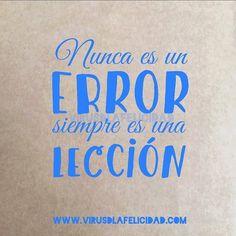 Nunca es un error. Siempre es una lección.  www.virusdlafelicidad.com  #virusdlafelicidad #buenosdias #pensamiento #frase #frases #frasedeldia #actitud #mensaje #barcelona #optimismo #felicidad #frasevirus #inspiracion