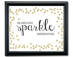 She Leaves A Little Sparkle Wherever She Goes by prettyandfresh, $12.00