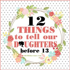 12 things to tell your daughter before they are 13