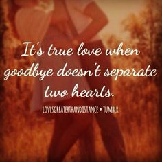 It's true love when goodbye doesn't separate two hearts True Love Quotes, Truth Quotes, Best Quotes, Love And Lust, Love Of My Life, Long Distance Relationship Quotes, Distance Relationships, Absence Makes The Heart Grow Fonder, Marine Love