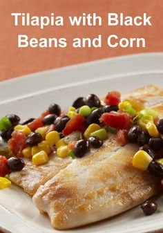 Try this delicious and simple Tilapia with Black Beans and Corn recipe tonight in just 20 minutes!