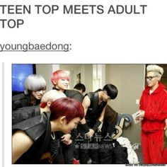 """Teen Top and Adult Top :D But can we honestly qualify TOP as an adult?"" lol so true XD// lololol"