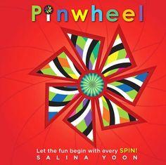 Pinwheel: Let the fun begin with every SPIN!/Salina Yoon/Octavia Books