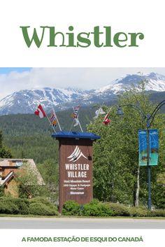 Whistler, a famosa estação de esqui do Canadá Whistler fica pertinho de Vancouver e é uma famosa estação de esqui no Canadá, que merece ser visitada por quem está na região de British Columbia. #whistler #britishcolumbia #canada